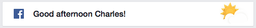 "Facebook now inserts a jaunty ""Good afternoon, Charles!"" in my timeline."