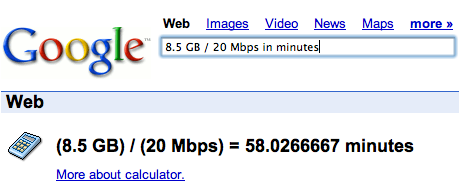 Google Calculator: 8.5 GB / 20Mbps = 58 minutes