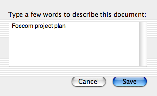 A dialog that simply asks the user to type in a few words describing the file to be saved.
