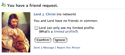 You have a friend request from Lord J. Christ (no network)