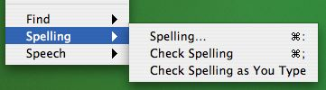 At the bottom of the Edit menu, there are Find, Spelling and Speech submenus...